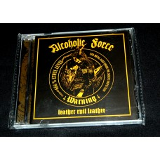 "ALCOHOLIC FORCE ""Leather evil leather"""